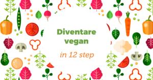 Diventare vegan in 12 mosse