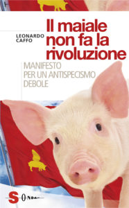 """Libro """"Il maiale non fa la rivoluzione"""""""