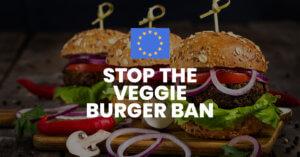 Veggie burger ban: l'UE blocchi le restrizioni contro i prodotti vegetali